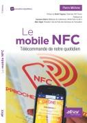Le Mobile NFC, télécommande de notre quotidien.