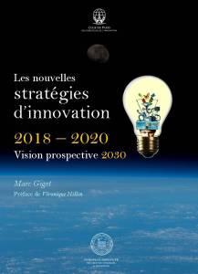 Nouvelles stratégies d'innovation - 2018-2020 Vision prospective 2030 Marc Giget
