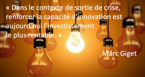 Dans le contexte de sortie de crise, renforcer la capacité d'innovation est aujourd'hui l'investissement le plus rentable